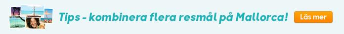 Tips - kombinera flera resmål på Mallorca läs mer!